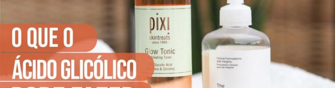 O que o ácido glicólico pode realmente fazer para sua pele